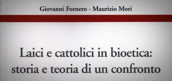 """Il Libro  """"Laici e cattolici in bioetica"""""""