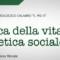 """Il Libro """"Etica della vita … ed etica sociale"""""""