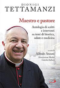 Libro - Tettamanzi - Maestro e pastore