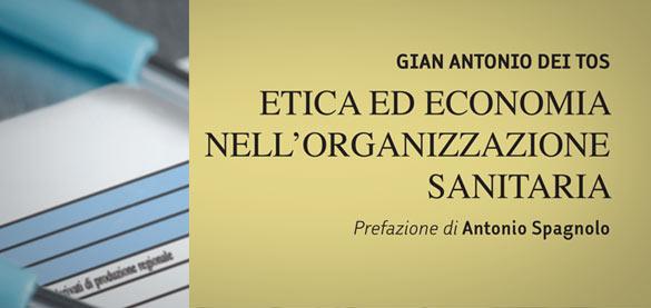 Il Libro «Etica ed economia nell'organizzazione sanitaria» di Dei Tos G.A.