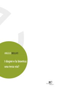 Bollati_Dogmi-e-bioetica-terza-via_cover