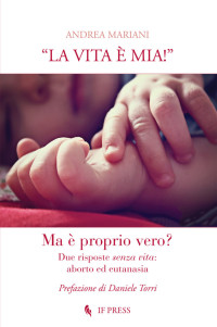 Mariani_La-vita-e-mia_Aborto-eutanasia