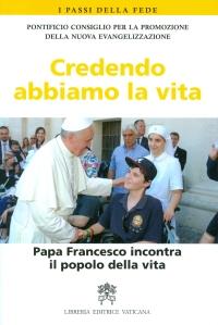 Papa-Francesco_Crededendo-abbiamo-la-vita