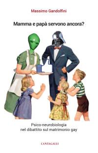 GANDOLFINI - Mamma papà servono ancora - psico neurobiologia - matrimonio gay - copertina