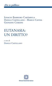 Castellano Danilo: Eutanasia: un diritto?_Esi_cop. vol. 2015