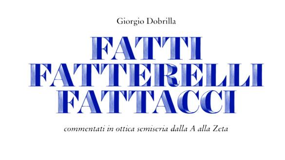 Il Libro «Fatti fattarelli e fattacci» di Dobrilla G.