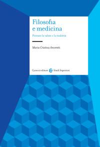 Amoretti_ Maria Cristina_Filosofia e Medicina_Carocci 2015