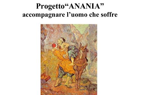 Progetto «Anania»: accompagnare l'uomo che soffre