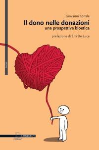 Il dono nelle donazioni_prospettiva bioetica_G. Spitale_copertina