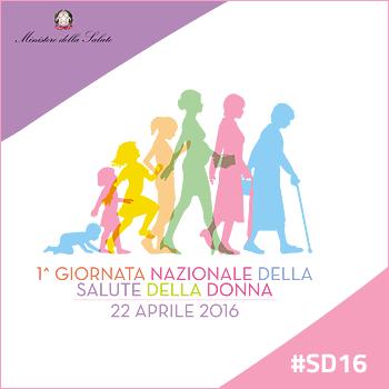 1° Giornata nazionale sulla Salute della Donna #SD16