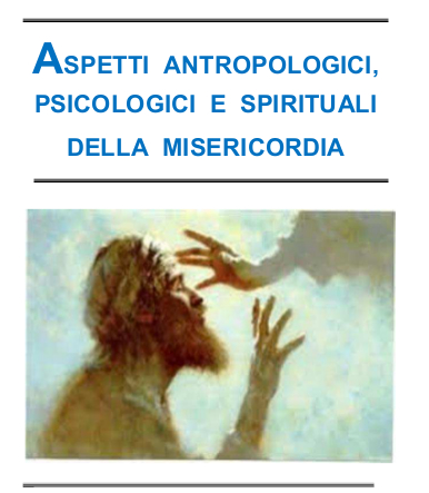 Aspetti antropologici, psicologici  e spirituali della misericordia