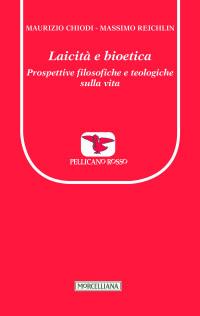 Chiodi M - Reichlin M_laicità e bioetica_Morcelliana_ cop
