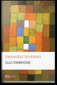Severino E, Sull'embrione_Bur Rizzoli, cop