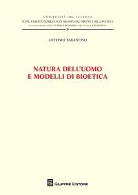 TARANTINO a._Natura dell'uomo e modelli di bioetica_Giuffrè- cop