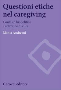 ANDREANI M._Questioni etiche nel caregiving_Carocci 2017_cop