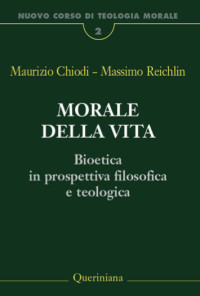 CHIODI M. _REICHLIN M_ Morale della vita_Queriniana 2017_cop
