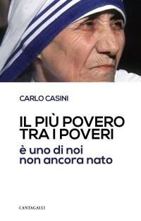 Casini C._Il più povero tra i poveri_2016_Cantagalli