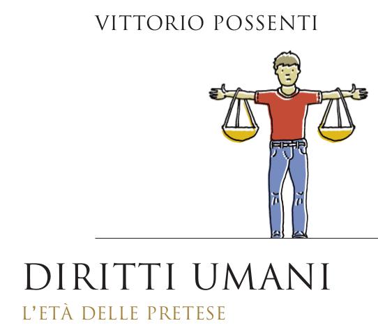 Il Libro «Diritti umani. L'età delle pretese» di Possenti V.