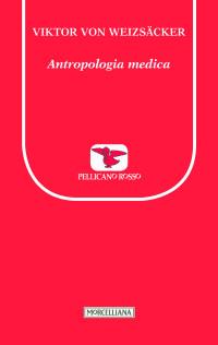 Weizsaecker von V., Antropologia medica,  2017 Morcelliana