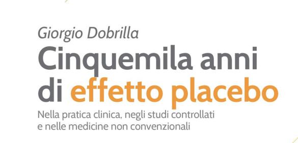 Il Libro «Cinquemila anni di effetto placebo» di Dobrilla G.