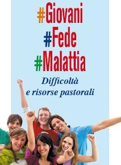 #Giovani #Fede #Malattia. Difficoltà e risorse personali