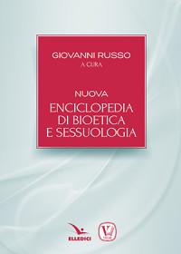 Russo G Nuova enciclopedia di bioetica e sessuologia. elledici 2017