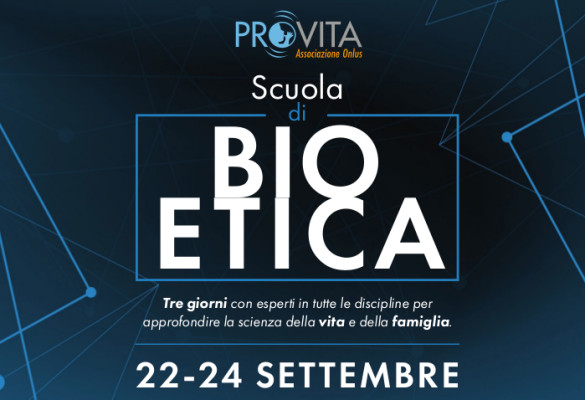 Scuola di Bioetica, corso intensivo di Pro Vita Onlus