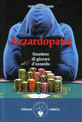 Azzardopatia. Smettere di gioca d'azzardo