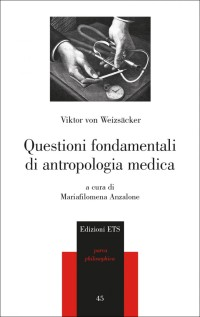 WEIZSACKER VON V._Questioni fondamentali di antropologia medica_ Ets 2017_ cop