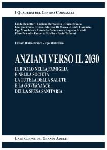 BRACCO D, MARCHISIO U. eds_ Anziani verso il 2030_ I quaderni del Centro Cornaglia 2017 cop