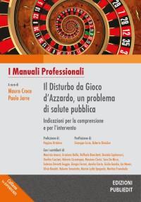 CROCE M - JARRE P eds Il disturbo del gioco d'azzardo_ Publiedit 2017 cop