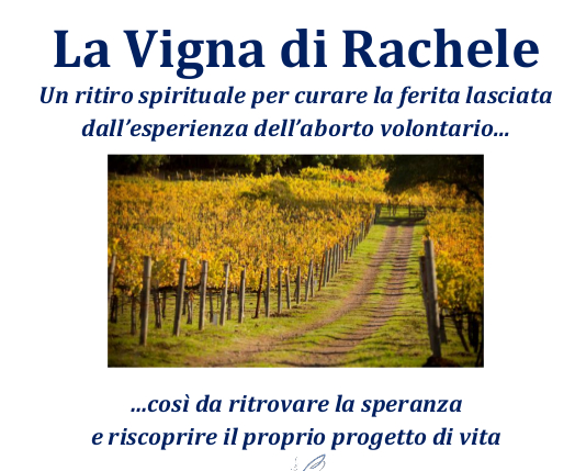 La Vigna di Rachele. Ritiro spirituale per la ferita del post-aborto