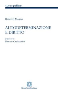 Di Marco, Autodeterminazione e diritto, Esi 2017