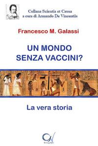 GALASSI F_ Un mondo senza vaccini_C1V edizioni 2017 Cop