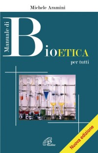 ARAMINI M_ Manuale di bioetica per tutti_ Paoline 2018 III ediz, cop