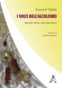 TREBSKI I volti dell'alcolismo_ Aracne 2017