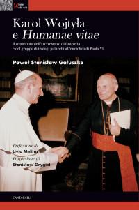 GALUSZKA _Karol Wojtyla e Humanae vitae_Cantagalli 2018_ cop