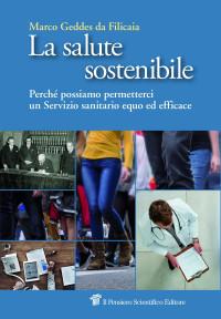 GEDDES DA FILICAIA M_ La salute sostenibile_ Il Pensiero Scientifico Editore 2018 cop