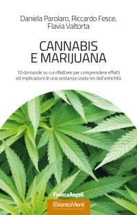 PAROLARO D, FESCE R, VALTORTA F _Cannabis e marijuana_FrancoAngeli 2018_cop