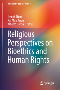 THAM J et al. Religious Perspectives on Bioethics_Springer 2017 cov