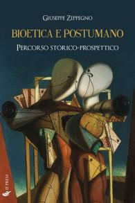 ZEPPEGNO G. Bioetica e Postumano If Press 2017 cop