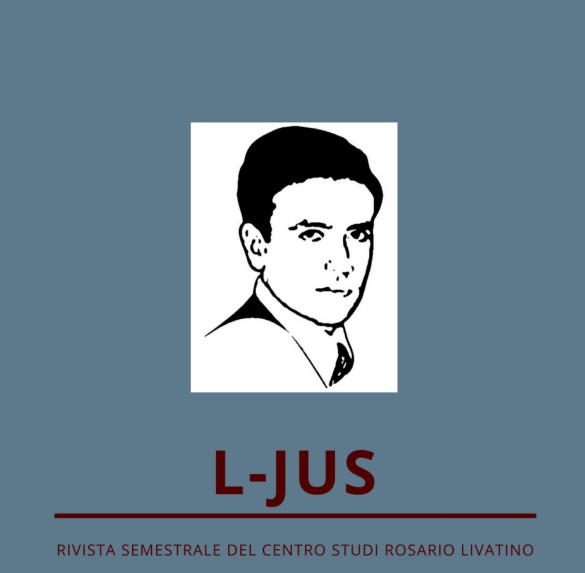 Segnaliamo:  L-Jus,  nuova rivista on-line del Centro Studi «Rosario Livatino»