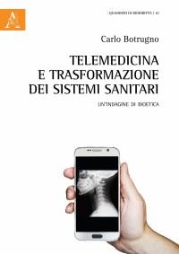 Botrugno C._Telemedicina e trasformazione dei sistemi sanitari_Aracne 2018_ cop