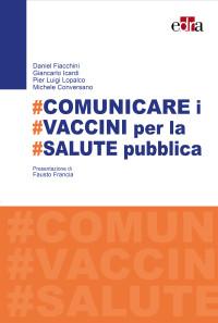 FIACCHINI D, ICARDI G., # Comunicare i vaccini per la salute pubblica Aracne 2018