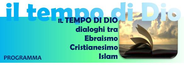 Il Tempo di Dio. Dialoghi tra Ebraismo, Cristianesimo, Islam
