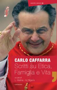 Melina - Frigerio_Cafarra_Scritti su etica vita e famiglia_cantagalli 2018