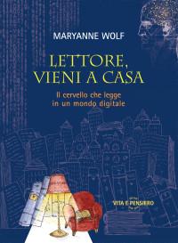 Wolf M_Lettore vieni a casa_Vita e Pensiero 2018