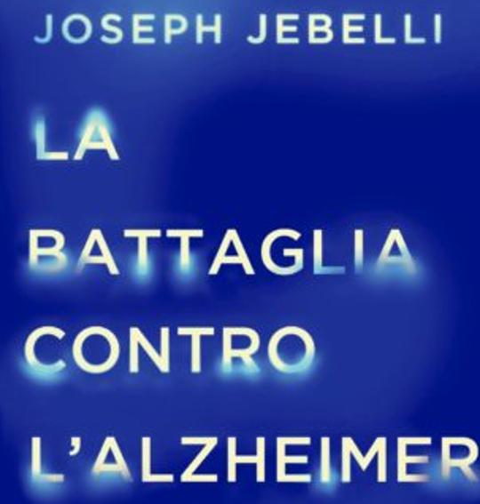 Il Libro «La battaglia contro l'Alzheimer» di Jebelli J.