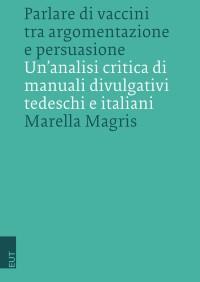 MAGRIS Marella_Parlare di vaccini tra argomentazione e persuasione_ EUT 2018_cop