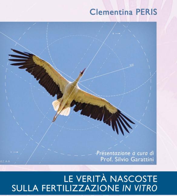Il Libro «Le verità nascoste sulla fertilizzazione in vitro» di Peris C.
